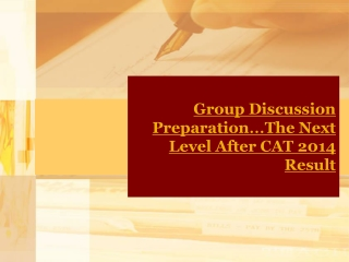 Group Discussion Preparation�The Next Level After CAT 2014 R