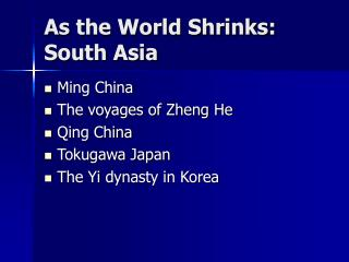 As the World Shrinks: South Asia