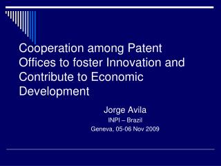 Cooperation among Patent Offices to foster Innovation and Contribute to Economic Development
