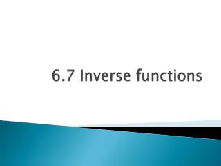 6.7 Inverse functions