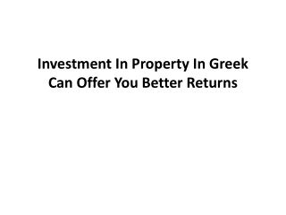 Investment In Property In Greek Can Offer You Better Returns