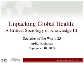 Unpacking Global Health:   A Critical Sociology of Knowledge III