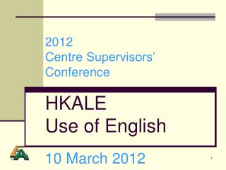 2012 Centre Supervisors  Conference  HKALE Use of English  10 March 2012