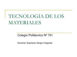 TECNOLOGIA DE LOS MATERIALES