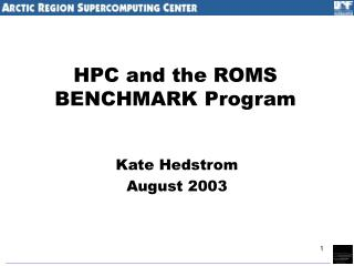HPC and the ROMS BENCHMARK Program