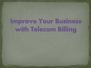 Improve Your Business with Telecom Billing