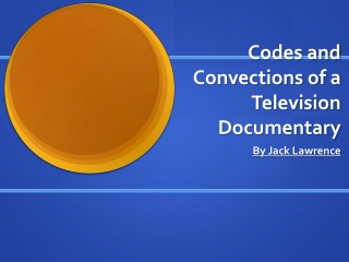 Codes and Convections Of Documentaries