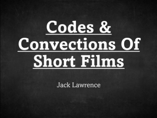 Codes and Convections of Short Films