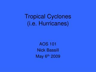 Tropical Cyclones i.e. Hurricanes