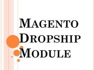 Magento Dropship Module