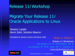 Release 11i Workshop  Migrate Your Release 11i Oracle Applications to Linux
