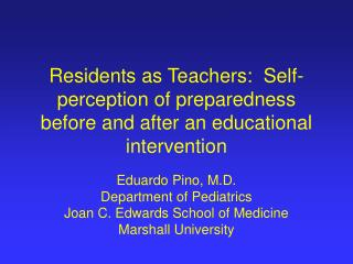 Residents as Teachers:  Self-perception of preparedness before and after an educational intervention