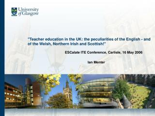 Teacher education in the UK: the peculiarities of the English - and of the Welsh, Northern Irish and Scottish