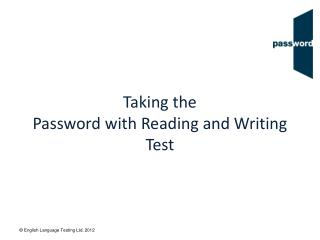 Taking the  Password with Reading and Writing Test