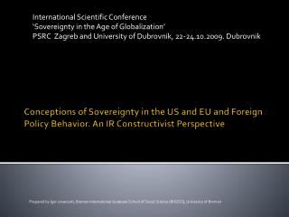 Conceptions of Sovereignty in the US and EU and Foreign Policy Behavior. An IR Constructivist Perspective