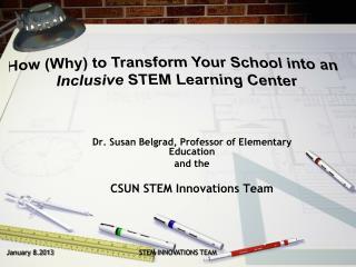 Dr. Susan Belgrad, Professor of Elementary Education and the   CSUN STEM Innovations Team