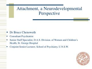 Attachment, a Neurodevelopmental Perspective