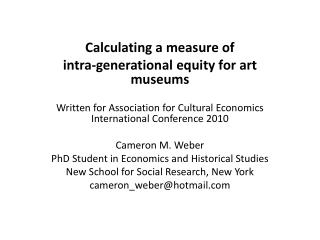 Calculating a measure of  intra-generational equity for art museums   Written for Association for Cultural Economics Int