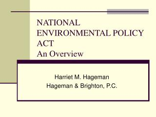 NATIONAL ENVIRONMENTAL POLICY ACT An Overview