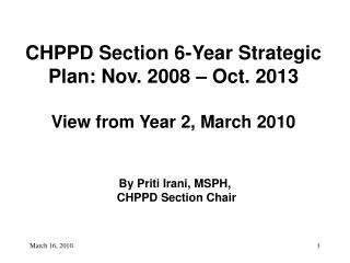 CHPPD Section 6-Year Strategic Plan: Nov. 2008   Oct. 2013  View from Year 2, March 2010