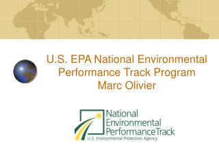 U.S. EPA National Environmental Performance Track Program Marc Olivier