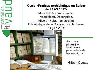 Archives priv es   Pratique et profondeur de la description    Gilbert Coutaz