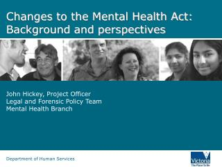 Changes to the Mental Health Act: Background and perspectives