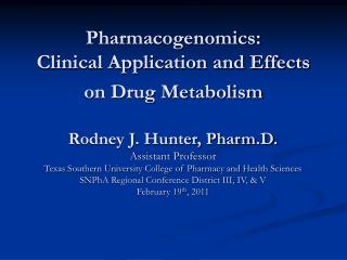 Pharmacogenomics:  Clinical Application and Effects on Drug Metabolism
