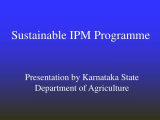 Presentation by Karnataka State Department of Agriculture