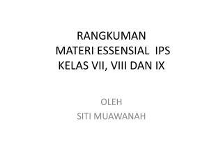 RANGKUMAN  MATERI ESSENSIAL  IPS KELAS VII, VIII DAN IX