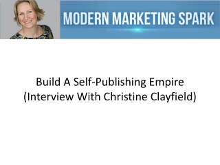 Build A Self-Publishing Empire (Interview With Christine Cla