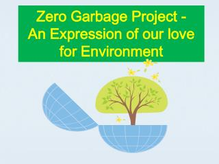 Zero Garbage Project - An Expression of our love for Environment