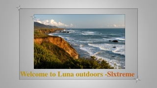 Welcome to Luna outdoors -Slxtreme
