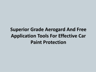 Superior Grade Aerogard And Free Application Tools For Effec