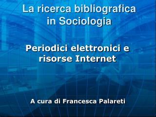 La ricerca bibliografica    in Sociologia