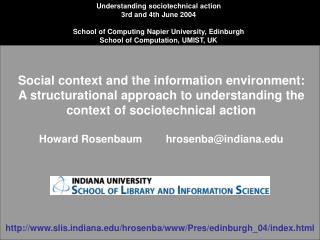 Understanding sociotechnical action 3rd and 4th June 2004  School of Computing Napier University, Edinburgh School of Co