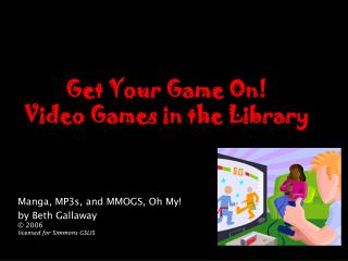 Get Your Game On Video Games in the Library