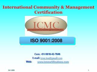 Cont. 91-9818-42-7848 E-mail: icmc.isogmail Web:        icmcertifications