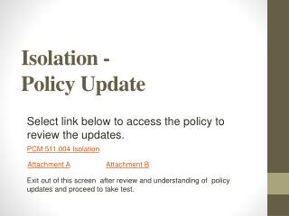Isolation -  Policy Update