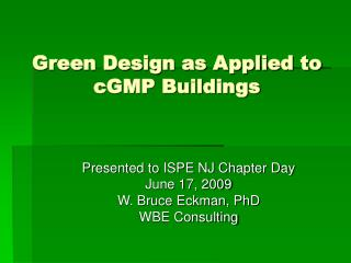 Green Design as Applied to cGMP Buildings