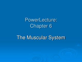 PowerLecture: Chapter 6