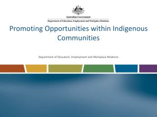Promoting Opportunities within Indigenous Communities   Department of Education, Employment and Workplace Relations