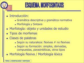 Introducci n: Gram tica descriptiva y gram tica normativa Morfolog a y Sintaxis Morfolog a: objeto y unidades de estudio