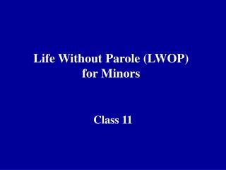 Life Without Parole LWOP for Minors