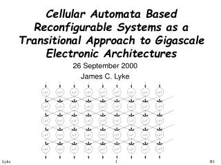 Cellular Automata Based Reconfigurable Systems as a Transitional Approach to Gigascale Electronic Architectures