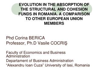 EVOLUTION IN THE ABSORPTION OF THE STRUCTURAL AND COHESION FUNDS IN ROMANIA. A COMPARISON TO OTHER EUROPEAN UNION MEMBER