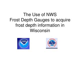 the use of nws  frost depth gauges to acquire frost depth information in wisconsin