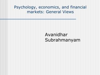 Psychology, economics, and financial markets: General Views