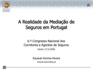 A Realidade da Media  o de Seguros em Portugal