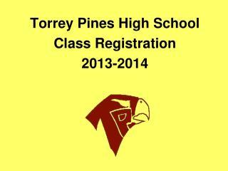 Torrey Pines High School Class Registration 2013-2014